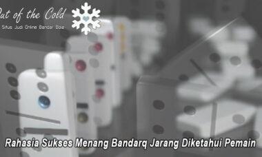 Bandarq Jarang Diketahui Pemain Rahasia Sukses - Outofthecoldhalifax